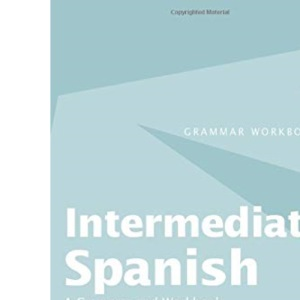 Intermediate Spanish: A Grammar and Workbook (Grammar Workbooks)