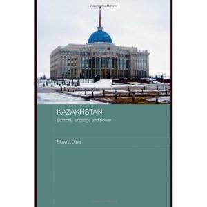Kazakhstan: Ethnicity, Language and Power (Central Asian Studies)
