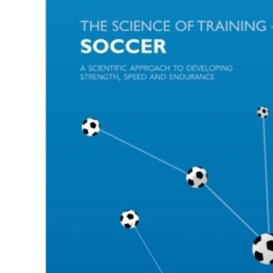 The Science of Training - Soccer