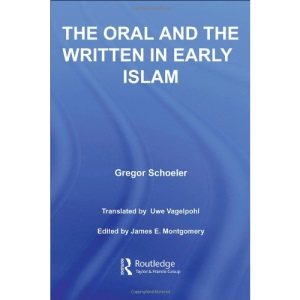 The Oral and the Written in Early Islam (Routledge Studies in Middle Eastern Literatures)