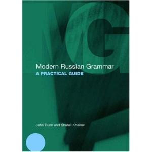 Modern Russian Grammar: A Practical Guide (Modern Grammars)