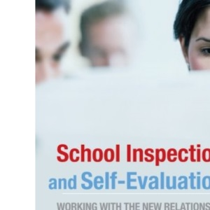 School inspection & self-evaluation: Working with the New Relationship