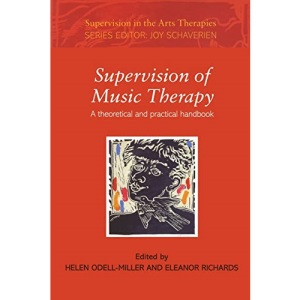 Supervision of Music Therapy: 1 (Supervision in the Arts Therapies)
