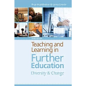 Teaching and Learning in Further Education: Diversity and Change