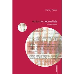 Ethics for Journalists (Media Skills)