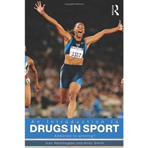 An Introduction to Drugs in Sport: Addicted to Winning?