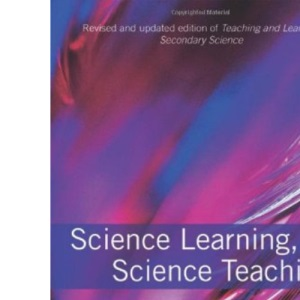 Science Learning, Science Teaching: Contemporary Issues and Practical Approaches