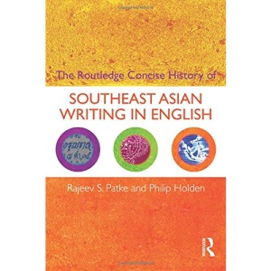 The Routledge Concise History of Southeast Asian Writing in English (Routledge Concise Histories) (Routledge Concise Histories of Literature)