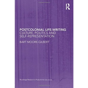 Postcolonial Life-writing (Routledge Research in Postcolonial Literatures)