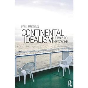 Continental Idealism: Leibnitz to Nietzsche