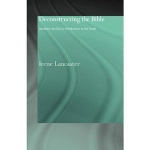 Deconstructing the Bible: Abraham Ibn Ezra's Introduction to the Torah