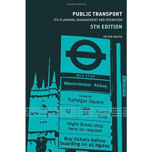 Public Transport: Its Planning, Management and Operation (Natural and Built Environment) (Natural and Built Environment Series)
