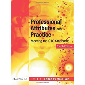 Professional Attributes and Practice: Meeting the QTS Standards