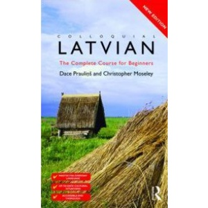 Colloquial Latvian: The Complete Course for Beginners (Colloquial Series (CD))