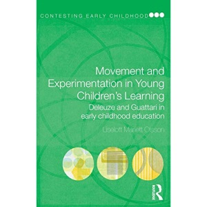Movement and Experimentation in Young Children's Learning: Deleuze and a Virtual Child (Contesting Early Childhood)