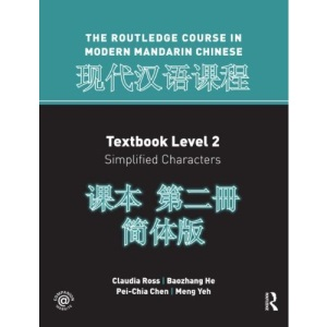 Routledge Course in Modern Mandarin Chinese: Level 2 (Simple)