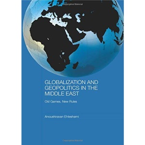 Globalization and Geopolitics in the Middle East: Old games, new rules (Durham Modern Middle East and Islamic World)