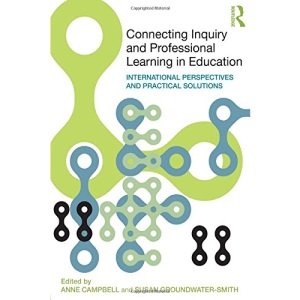 Connecting Inquiry and Professional Learning in Education: International Perspectives and Practical Solutions