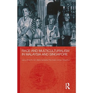 Race and Multiculturalism in Malaysia and Singapore (Routledge Malaysian Studies Series)