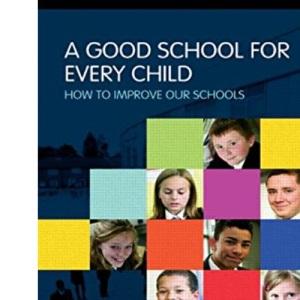 A Good School for Every Child (David Fulton Books)