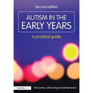 Autism in the Early Years (Resource Materials for Teachers): A Practical Guide