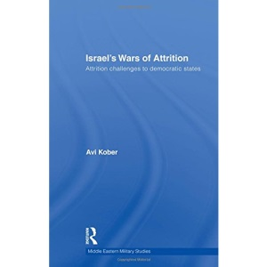 Israel's Wars of Attrition (Middle Eastern Military Studies)