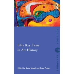 Fifty Key Texts in Art History (Routledge Key Guides)