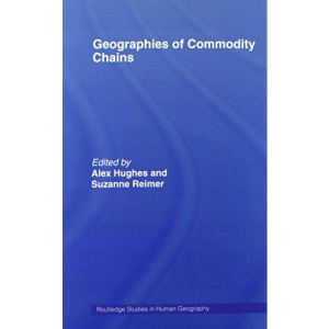 Geographies of Commodity Chains (Routledge Studies in Human Geography)