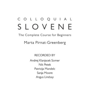 Colloquial Slovene: A Complete Language Course (Colloquial Series)