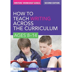 How to Teach Writing Across the Curriculum: Ages 8-12 (Writers Workshop)
