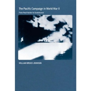The Pacific Campaign in World War II: From Pearl Harbor to Guadalcanal (Cass Series: Naval Policy and History)