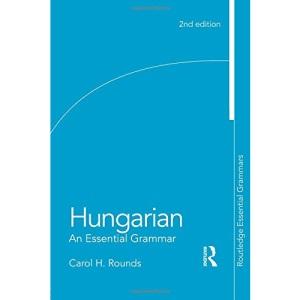 Hungarian: An Essential Grammar (Essential Grammars)