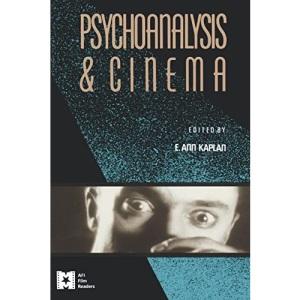Psychoanalysis and Cinema (AFI Film Readers)