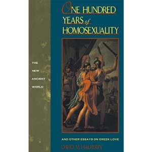 One Hundred Years of Homosexuality (New Ancient World)