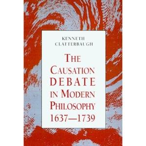 The Causation Debate in Modern Philosophy, 1637-1739