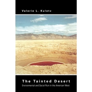 The Tainted Desert: Environmental and Social Ruin in the American West (Thematic Studies in Latin America)