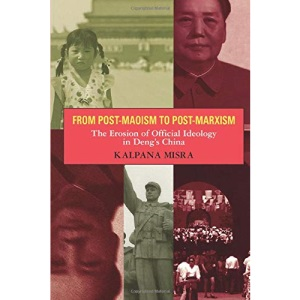 From Post-Maoism to Post-Marxism: Erosion of Official Ideology in Deng's China