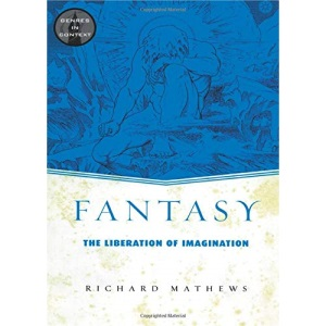 Fantasy: The Liberation of Imagination (Genres in Context)