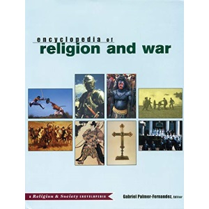 Encyclopedia of Religion and War (Religion and Society)