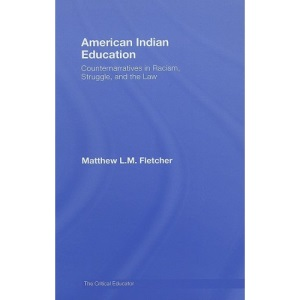 American Indian Education: Counternarratives in Racism, Struggle, and the Law (Critical Educator)