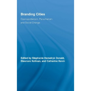 Branding Cities (Routledge Advances in Geography)