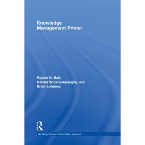 Knowledge Management Primer (Routledge Series in Information Systems)