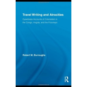 Travel Writing and Atrocities (Routledge Research in Travel Writing)