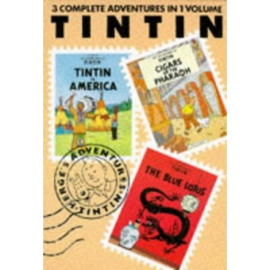 Adventures of Tintin: Tintin in America, Cigars of the Pharaoh and Blue Lotus v. 1 (Tintin three-in-one volumes)