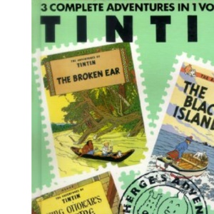 Adventures of Tintin: The Black Island, King Ottokar's Sceptre and The Broken Ear v. 2 (Tintin Three-in-one Volumes)