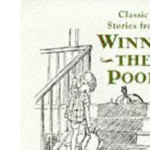 Classic Stories from Winnie-the-Pooh: In Which We Are Introduced To Winnie-the-Pooh And Some Bees & In Which Eeyore Loses A Tail: Winnie-the-Pooh and Some Bees, Eeyore Has a Birthday Bk. 1