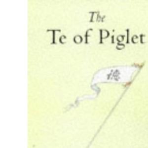 The Te of Piglet (Wisdom of Pooh)