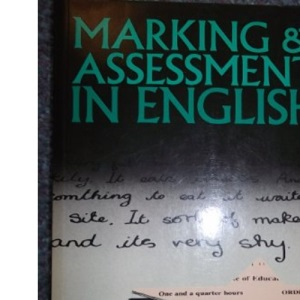 Marking and Assessment in English (Teaching Secondary English Series)