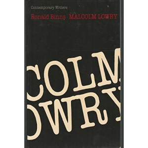 Malcolm Lowry (Contemporary Writers S.)