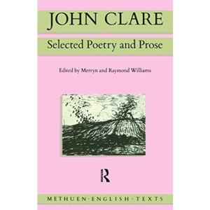 John Clare: Selected Poetry and Prose (Routledge English Texts)